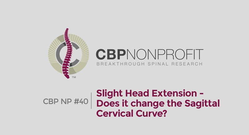 CBP NP #40: Slight Head Extension - Does it change the Sagittal Cervical Curve?