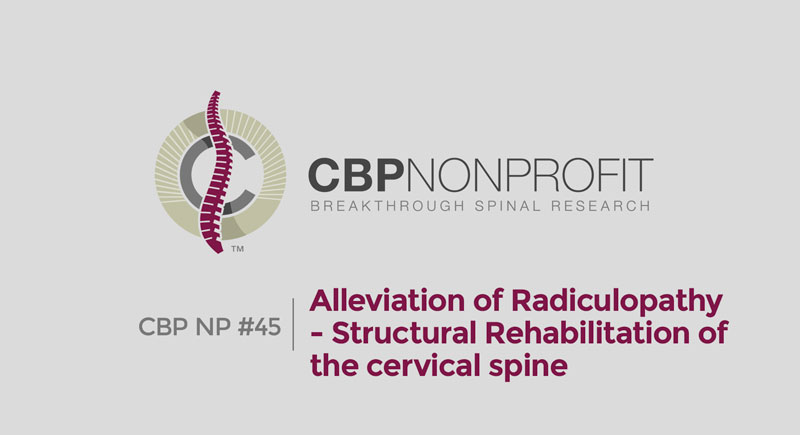 CBP NP #45: Alleviation of Radiculopathy- Structural Rehabilitation of the cervical spine