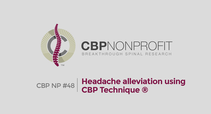 CBP NP #48: Headache alleviation using CBP Technique ®